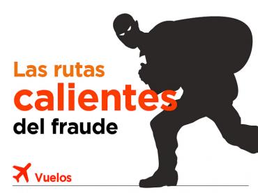 Viajes: las rutas calientes del fraude